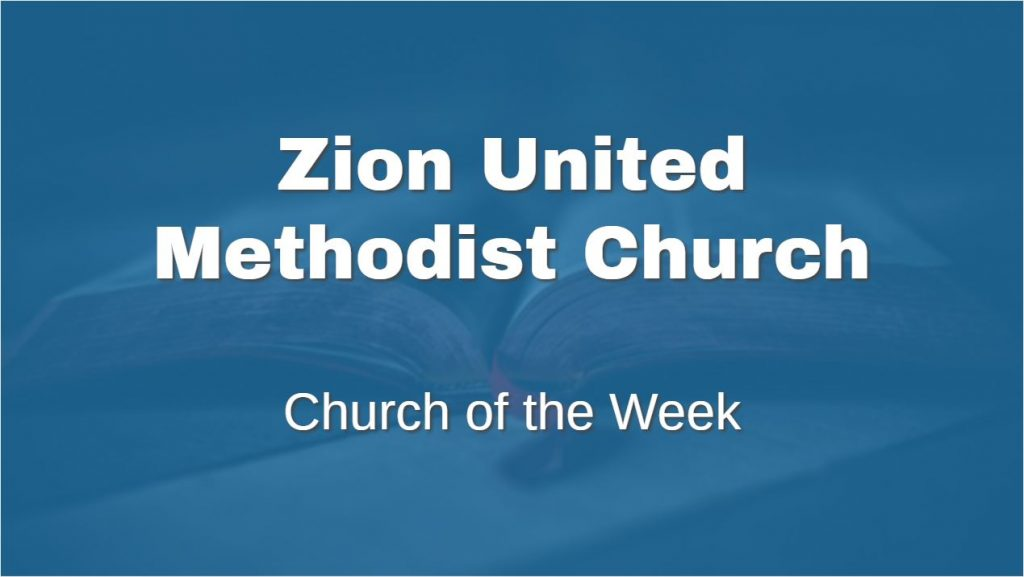Zion UMC Church of the Week