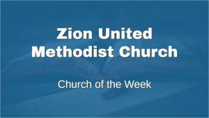 Zion UMC Church of the Week