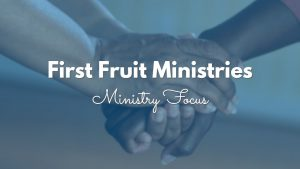First Fruit Ministries